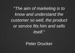 the-aim-of-marketing-is-to-know-and-understand-the-customer-so-well-the-product-or-service-fits-him-and-sells-itself